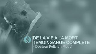 De la mort à la vie - Témoignage de Dr  Félicien Mbuyi (Pt. 1)