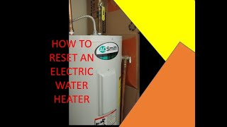 HOW TO RESET AN ELECTRIC WATER HEATER ( 2020 )