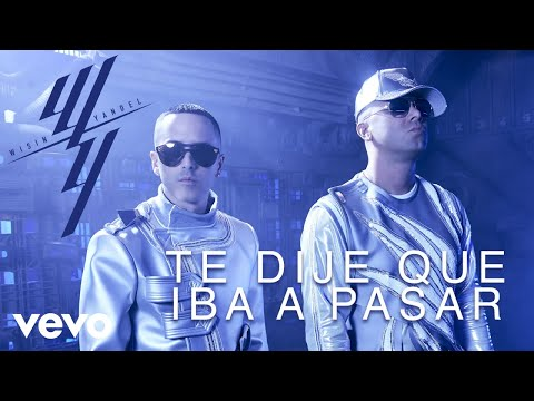 Wisin & Yandel - Te Dije Que Iba a Pasar (Audio)