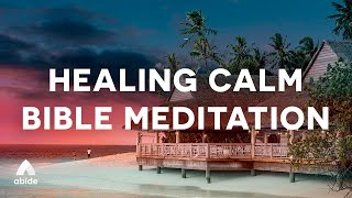 HEALING CALM Spoken Word Bible Meditation + Sleep Music For Anxiety, OCD, Depression or Pain Relief