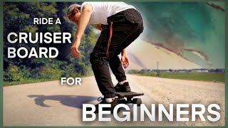 How to Ride a Cruiser Board for BEGINNERS!