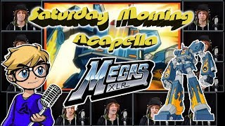 MEGAS XLR Theme - Saturday Morning Acapella