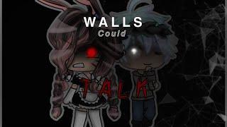 ||Gacha Life  EDIT|| (Walls Could Talk.)