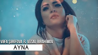 Vefa Serifova ft Vusal Ibrahimov - Ayna (official video)