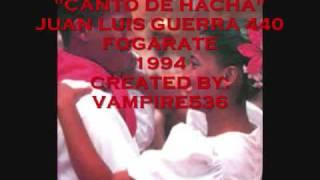 CANTO DE HACHA  - JUAN LUIS GUERRA
