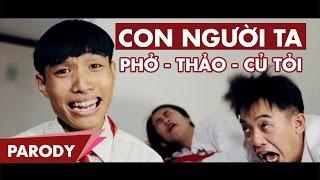 Con Người Ta Parody | Phở, Ngọc Thảo & Củ Tỏi | Clip Hài Hước Việt Nam