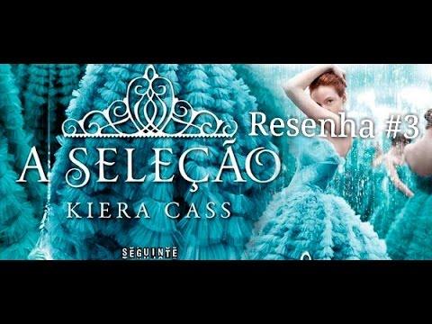 Resenha #3 - A Seleção (Selection) da Keira Cass (#MLI2015) - MDL