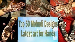 Mehndi Design top 50 for Hands: Top 50 Latest Mehendi Design Pictures For Hands