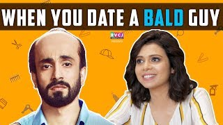 When You Date A Bald Guy Ft Sunny Singh U0026