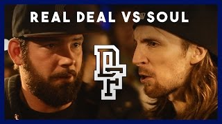 REAL DEAL VS SOUL | Don