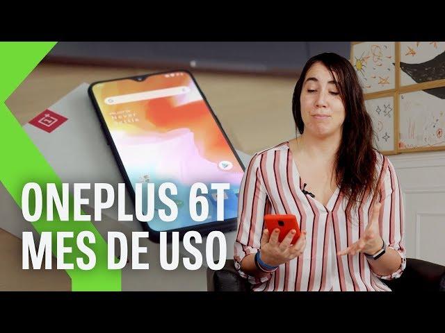 Oneplus 6T, análisis tras mes de uso: EL GRAN DESAFÍO de renovar cada 6 meses
