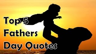 Top 5 Fathers Day Quotes For Every Son 2019