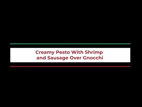 Creamy Pesto With Shrimp and Sausage Over Gnocchi