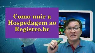 🔴 Como unir a Hospedagem ao Registro.br