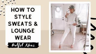 How To Style Sweats & Loungewear | Stay At Home Outfit Ideas