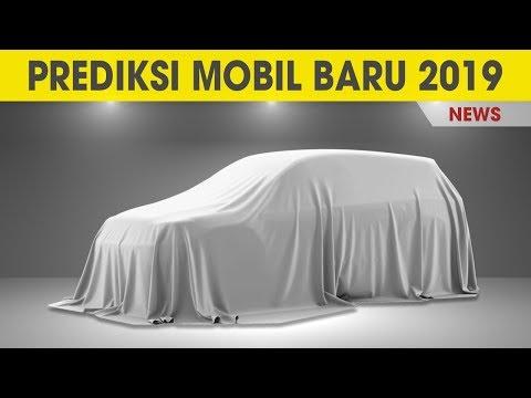 Inilah Prediksi Berbagai Mobil Baru 2019 di Indonesia   News Januari 2019   CintaMobil TV