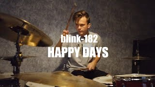 Blink 182   Happy Days   Drum Cover