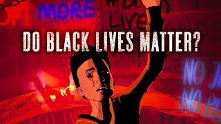 A Simple Question: Do Black Lives Matter?