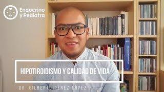 Hipotiroidismo y calidad de vida - Gilberto Pérez López