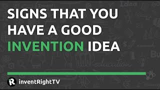 Signs That You Have a Good Invention Idea