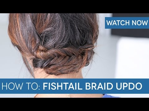 How To: Fishtail Braid Updo