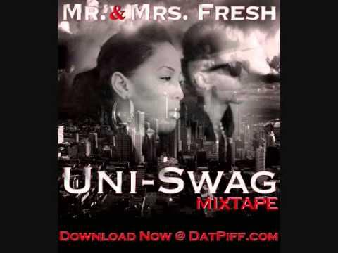 Can't Stay Mad - Mr. & Mrs. Fresh (Uni-Swag Mixtape)