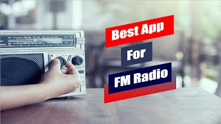 Best App for FM Radio | Online FM Radio Station | How to Listen Online FM Radio
