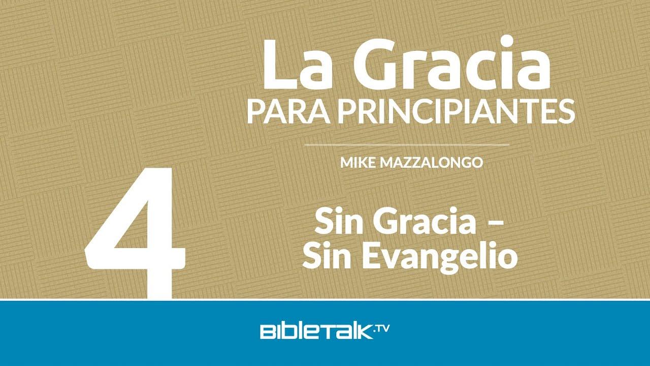 4. Sin Gracia - Sin Evangelio
