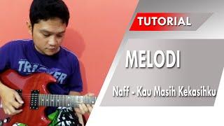 Belajar Melodi NAFF - Kau Masih Kekasihku