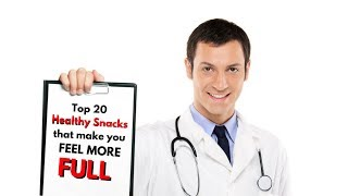Filling HEALTHY Snack Food - Top 20 List - Food That Makes You Feel FULL