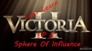 Let's Learn Victoria II: #8 Sphere Of Influence