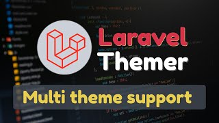 Laravel Themer:  multi-theme support for Laravel application