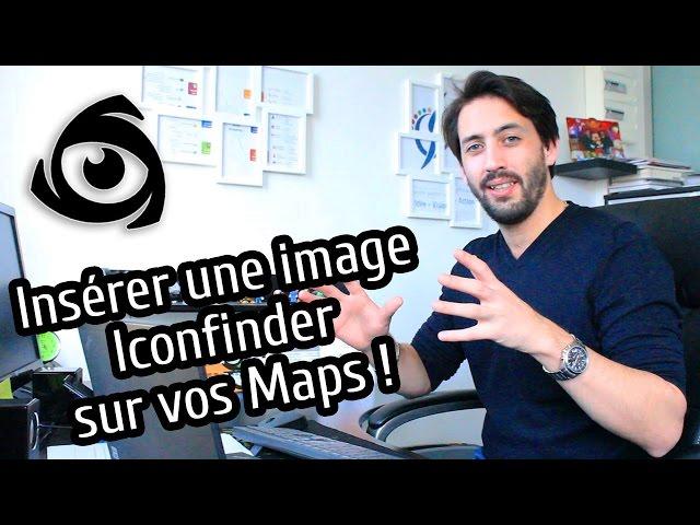 Insérer Une Image IconFinder sur vos Maps !