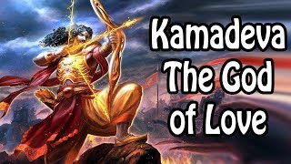 Kamadeva: The God of Love (Hindu Mythology/Religion Explained)