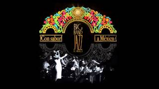 Big Band Jazz de México - Sabor a mi