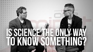 Is Science the Only Way to Know Something?