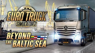 BEYOND THE BALTIC SEA | First Look Gameplay - Euro Truck Simulator 2