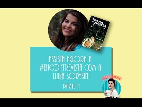 #Encontrevista com Luisa Soresini - Parte 1