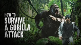 How to Survive a Gorilla Attack