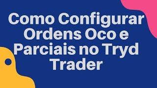 Como Configurar Ordens Oco E Parciais No Tryd Trader 27 05 19