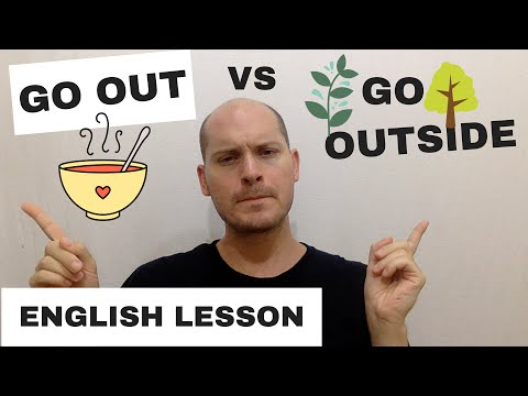 English Lesson: Go out vs Go outside  - WorldEnglishTeacher.com