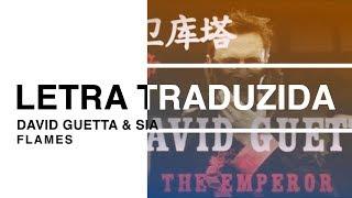 David Guetta & Sia   Flames (Letra Traduzida)