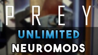 Prey - How to Get Unlimited Neuromods