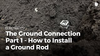 Ground Connection: How to Install a Ground Rod   Electricity
