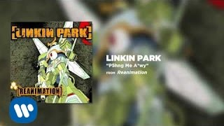 P5hng Me A*wy - Linkin Park (Reanimation)