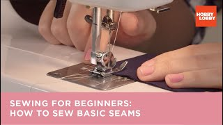 Sewing For Beginners: How To Sew Basic Seams | Hobby Lobby®