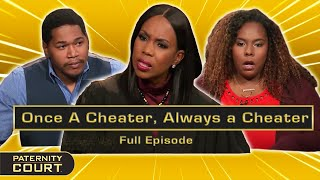 Once a Cheater, Always a Cheater: Girlfriend Cheats Multiple Times (Full Episode) | Paternity Court