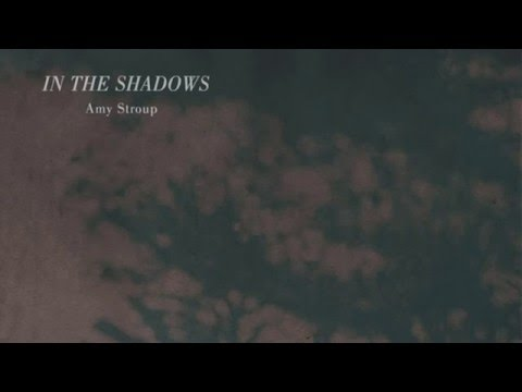 In the Shadows (Song) by Amy Stroup