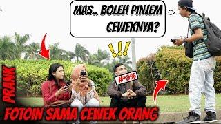 PINJEM PACAR ORANG BUAT FOTO PART2 Lebih ngakak | Prank indonesia