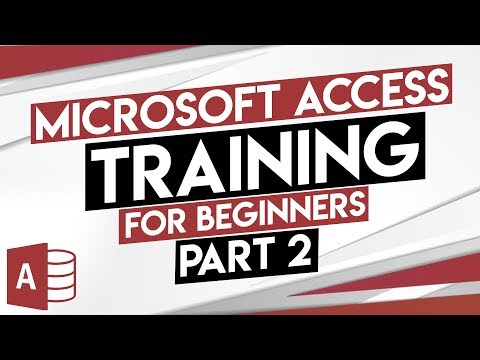 Microsoft Access Tutorial - MS Access Training for Beginners: Part 2 ...